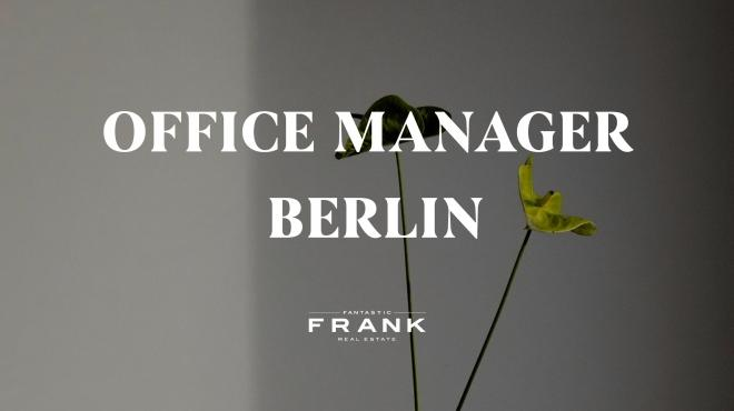 Office manager wanted to Berlin Fantastic Frank Real Estate